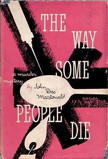 I just read Ross Macdonald's The Way Some People Die. it's a compelling early fifties hard-boiled detective novel. Every bit as good as Chandler and Hammett. Crime Fiction, Pulp Fiction, Life Sentence, Best Novels, Mystery Novels, Book Girl, No Way, Some People, Book Design