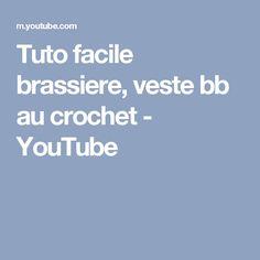 Tuto facile brassiere, veste bb au crochet - YouTube