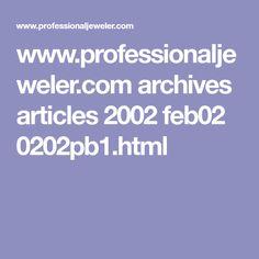 www.professionaljeweler.com archives articles 2002 feb02 0202pb1.html