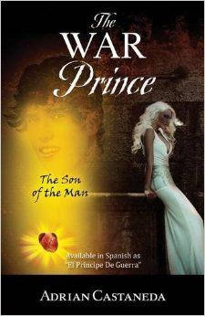 donnabookreviews: Book Review: Adrian Castaneda: The war Prince The Son Of The Man