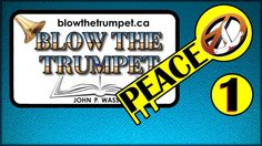 Blow The Trumpet -  God's Peace - Session 1