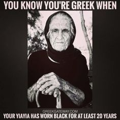 Traditional clothing of widows. Greek Memes, Greek Quotes, Greek Sayings, Funny Greek, Greek House, Greek Life, House Meme, Uses For Coffee Grounds, Greek Culture