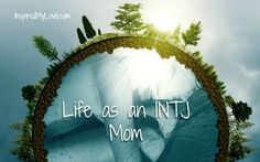 For better or worse parenting as an INTJ mom