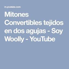 Mitones Convertibles tejidos en dos agujas - Soy Woolly - YouTube
