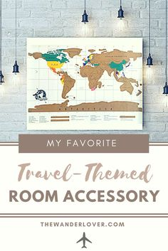 Scratch Off World Map is my favorite travel-themed room accessory. It displays everywhere I have been and motivates me to explore unfamiliar destinations!