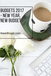 Budgets 2017 - New Year, New Budget - Iheartfrugal