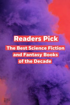 Readers' Picks: Favorite Science Fiction & Fantasy Books of the Decade Fantasy Series, Fantasy Books, A Discovery Of Witches, Science Fiction Books, Penguin Random House, Nerdy Things, Little Sisters, Thriller, Books To Read