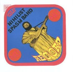 The Nihilist Spasm Band - No Record at Discogs