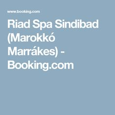 Riad Spa Sindibad (Marokkó Marrákes) - Booking.com