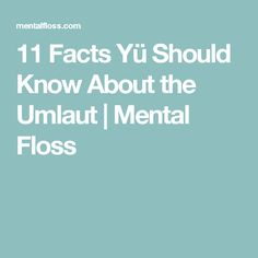 11 Facts Yü Should Know About the Umlaut | Mental Floss