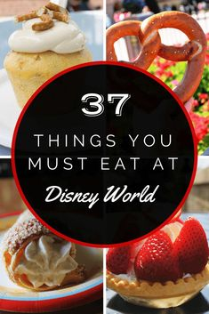 37 Things You Must Eat at Disney World-- Sad to say i have only had 2 of the items on the list!