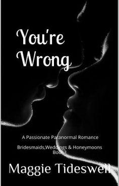 You're Wrong - Chapter 1 #wattpad #romance