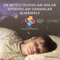 Otizmin farkındayız, sadece uyuduklarında değil her zaman onların yanındayız. #DünyaOtizmFarkındalıkGünü