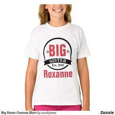f9ba7a66 Big Sister Custom Shirt Sister Shirts, Father And Son, Custom Shirts, Sons,