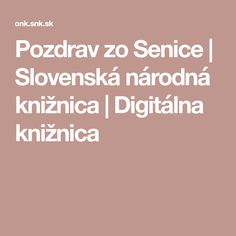 Pozdrav zo Senice | Slovenská národná knižnica | Digitálna knižnica