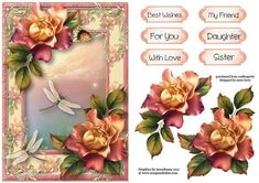 Sunset Roses Dragonflies on Craftsuprint designed by Anne Lever - This lovely topper features gorgeous sunset roses on a matching frame, with beautiful dragonflies. It has decoupage and six greetings. The greetings are, best wishes, for you, with love, my friend, daughter, sister. - Now available for download!