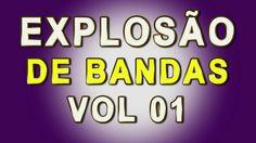 EXPLOSÃO DE BANDAS - VOL 01