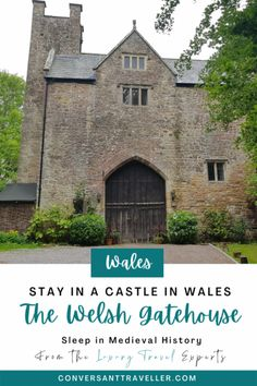 The Welsh Gatehouse - an unusual place to stay in Wales - Conversant Traveller Tiny Wet Room, Dissolution Of The Monasteries, Stay In A Castle, Castles In Wales, Stone Stairs, Brecon Beacons, Castle Wall, Gate House, Courtyard House