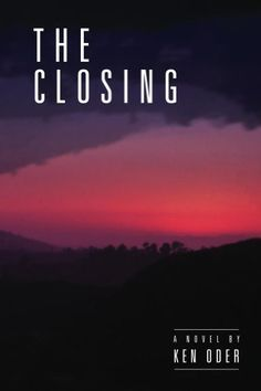 The Closing (Whippoorwill Hollow Book 1) by Ken Oder http://www.amazon.com/dp/B00JW4473G/ref=cm_sw_r_pi_dp_Q.Q6wb0FAD7S2