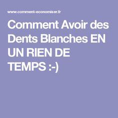 Comment Avoir des Dents Blanches EN UN RIEN DE TEMPS :-) Hygiene, Take Care Of Yourself, Manicure, Health Fitness, Hair Beauty, Good Things, Messages, Vinaigrette, Zen
