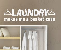 Laundry Makes Me Basket Case Funny Cleaning by DecalsForTheWall, $22.97