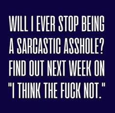 likes. These Funny Adult Jokes & Humor is for you. A collection of new and old dirty adult jokes Memes that will put a cheeky smile on your face. Sarcastic Quotes, Funny Quotes, Funny Memes, Jokes, Sassy Quotes, Memes Humor, Funny As Hell, Haha Funny, Hilarious