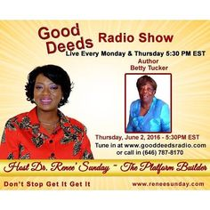 Tomoorow: Author Betty Tucker shares with Dr. Renee Sunday on Good Deeds Live Radio airing Thursday 06/02//2016 @ 5:30 PM EST...Tune in! by  CALLING IN number 646-787-8170 or Go to link and set your reminder now! http://ift.tt/1wwLOlh #motivation #media #coach #coaching #gooddeedslive #radio #radioshow #TV #interview #music #newstalk #journalism #supportsmallbusiness #startup #onlinebusiness #business #makeithappen #platformbuilder #drreneesunday #atlanta #follow #businessowner