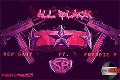"""All Black"" DewBaby Ft. Freddy P Prod. By @product_8129 @GetMoney_CuzIDo @Thereal_DEWBABY"