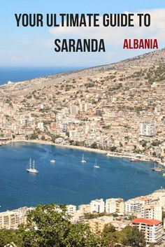 Your ultimate travel guide to Saranda - Albania