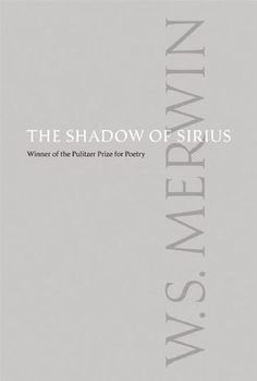 The Shadow of Sirius by W.S. Merwin | 10 Pieces of Literature That Will Change Your Perspective on Animals