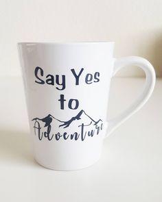 Say Yes To Adventure Coffee Mug, Adventure Mug, Engagement Coffee Cup, Adventure Mug, New Adventures