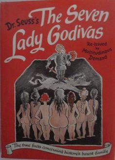 Dr Seuss's The Seven Lady Godivas 1987 History's Barest Family Adult Book