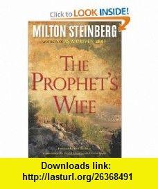 Prophets Wife (9780874411409) Milton Steinberg, Ari L. Goldman, Harold S. Kushner, Norma Rosen , ISBN-10: 0874411408  , ISBN-13: 978-0874411409 ,  , tutorials , pdf , ebook , torrent , downloads , rapidshare , filesonic , hotfile , megaupload , fileserve