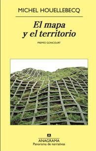 El mapa y el territorio. Michel Houellebecq