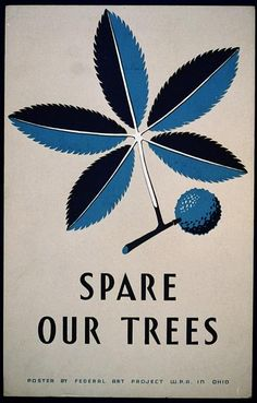 Spare our trees (LOC) by The Library of Congress, via Flickr, by Clough, Stanley Thomas, 1938
