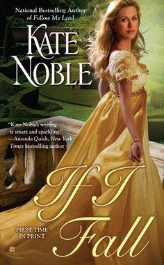 If I Fall ($1.99 Kindle), by Kate Noble [Berkley (Penguin)]