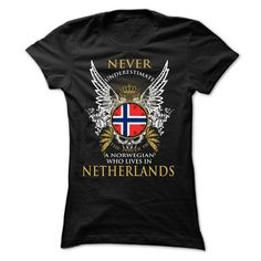 Cool Never Underestimate A Norwegian Woman Who Lives In NETHERLANDS Shirts & Tees