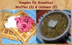 Raye's Place: Pumpkin Pie for Breakfast? ~ THM: Pumpkin Pie Waffles (S) & Pumpkin Pie Oatmeal (E)