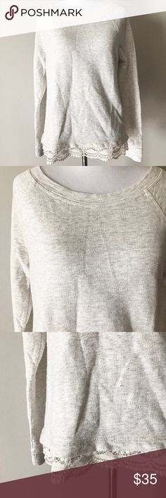 Lou & Grey Lace Trim Sweatshirt Light grey sweatshirt with Crochet Lace hem from LOFT brand, Lou & Grey. Excellent condition. No size tag but this would best fit an XS. Measurements upon request. Lou & Grey Tops Sweatshirts & Hoodies