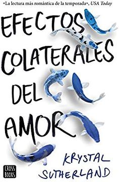 Buy Efectos colaterales del amor by Julia Alquézar, Krystal Sutherland and Read this Book on Kobo's Free Apps. Discover Kobo's Vast Collection of Ebooks and Audiobooks Today - Over 4 Million Titles! I Love Books, Good Books, Books To Read, My Books, This Book, Book Club Books, Book Lists, History Books, Book Cover Design