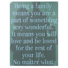 BEING A FAMILY WOODEN SIGN