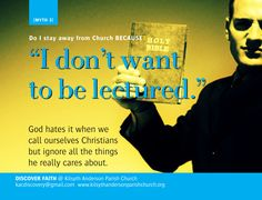 "I don't go to Church because...""I don't want to be lectured"" God hates it when we  call ourselves Christians but ignore all the things  he really cares about.  New outreach idea to make people think about why they don't go to church and undo those myths."