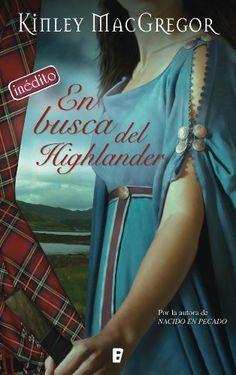 En busca del Highlander de Kinley Macgregor https://www.amazon.es/dp/B00G6GJQKC/ref=cm_sw_r_pi_dp_x_7i6hyb0X7M0Q2