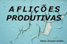 Pr C. J. Jacinto: As Aflições Produtivas