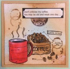 Tim Holtz coffee stamps & computer generated saying.