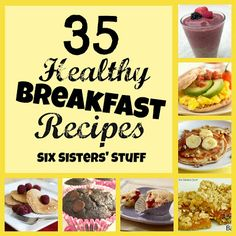35 Healthy Breakfast Ideas from Sixsistersstuff.com #Healthy #Breakfast