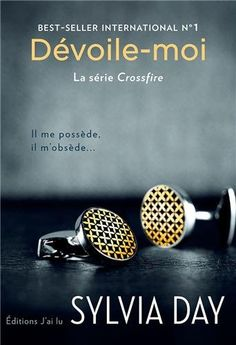 Série Crossfire, Tome 1 : Dévoile-moi: Amazon.fr: Sylvia Day: Livres