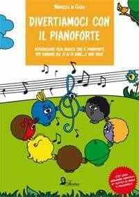 Divertiamoci con il pianoforte di Mariella di Gioia edizione Florestano-Bari.