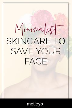 Why you should be more picky about what you put on your face.  #minimalism #minimalist #skincare #beauty #beautycare #skincareproducts #skinproducts #beautyproducts #wellness #womenwellness #crueltyfree #crueltyfreeskincare