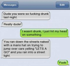 """Not the First Drunk Guy to Hav is listed (or ranked) 12 on the list 20 of the Best """"I Wasn& That Drunk"""" Texts I Wasnt That Drunk Texts, Funny Drunk Texts, Funny Texts Jokes, Funny Texts Crush, Text Jokes, Funny Text Fails, Drunk Humor, Funny Relatable Memes, Stupid Funny"""